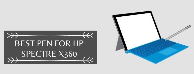Best Pen For Hp Spectre X360