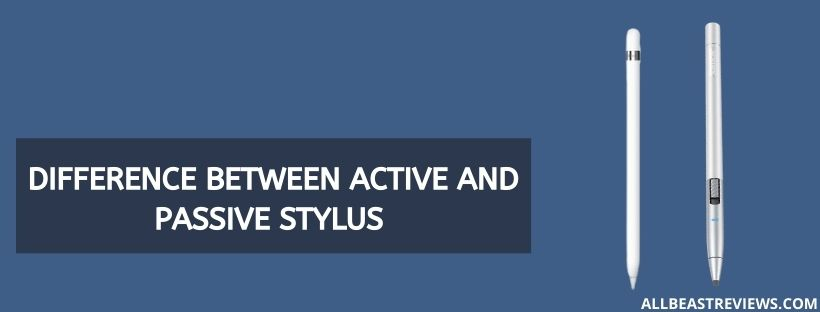 Difference Between Active And Passive Stylus