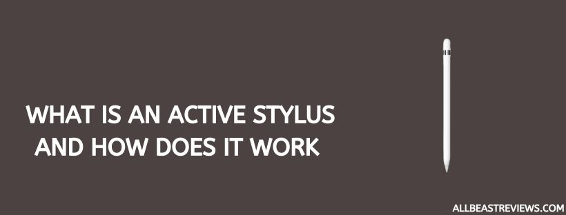 What Is An Active Stylus And How Does It Work