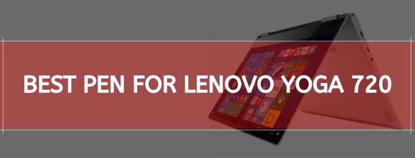 Best Pen For Lenovo Yoga 720