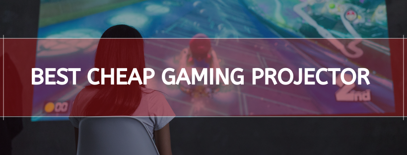 Best Cheap Gaming Projector