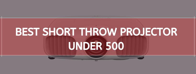 Best Short Throw Projector Under 500