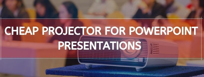 Cheap Projector For Powerpoint Presentations