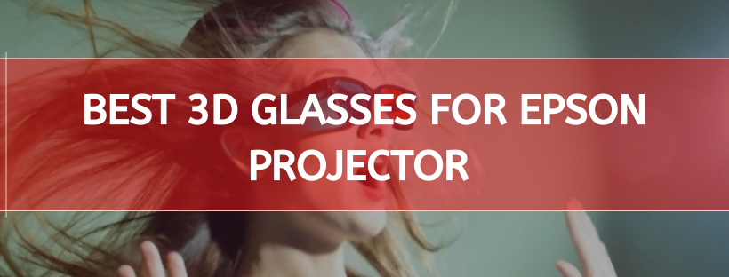 Best 3d Glasses For Epson Projector