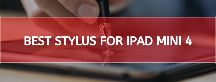 Best Stylus For Ipad Mini 4