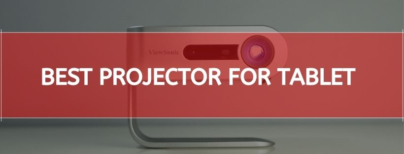 Best Projector For Tablet