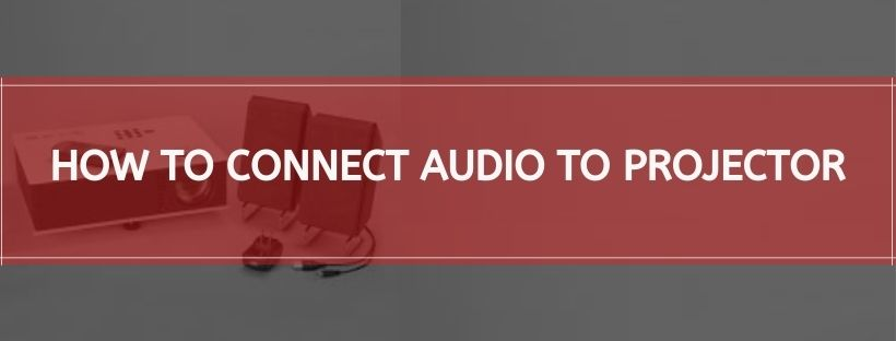 How To Connect Audio To Projector